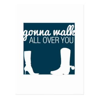 Gonna Walk All Over You Post Card