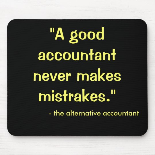 Good Accountant Never Makes Mistrakes Mouse Mat