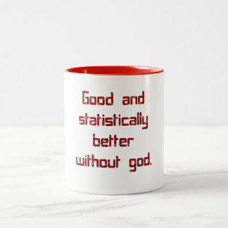 Good and better without god. Two-Tone mug