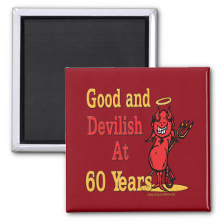 Good and Devilish 60th Birthday Square Magnet