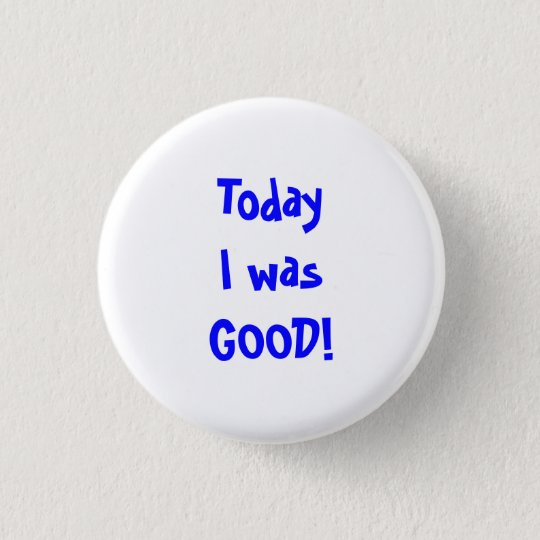 Good Behaviour Button