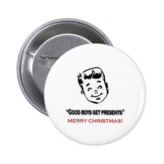 Good boys get presents 6 cm round badge