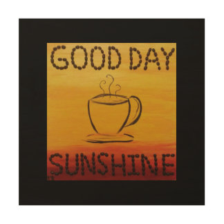 Good Day Sunshine Wood Canvas