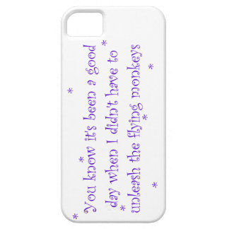 Good day without flying monkeys iPhone 5 case