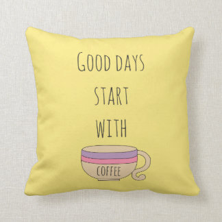 Good Days Start With Coffee Cushion