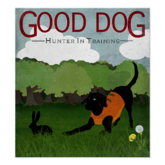 Good Dog Hunter In Training print - black lab dog