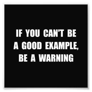 Good Example Warning Photo Print