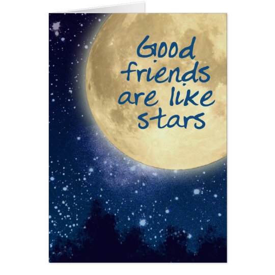 Good Friends are like stars. Card