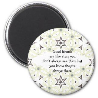 Good friends  are like stars Custom Quote 6 Cm Round Magnet