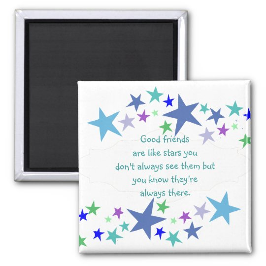 Good friends are like stars Custom Quote Square