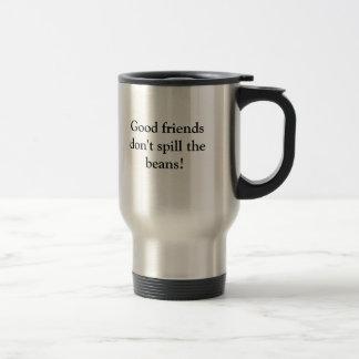 Good friends don't spill the beans! mugs
