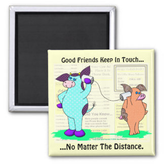 Good Friends Keep In Touch Square Magnet