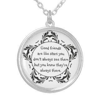 Good Friends Like Stars Always There Quote Silver Plated Necklace