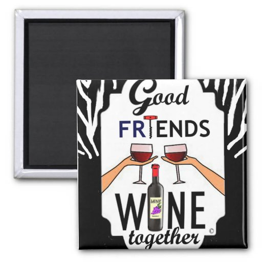 Good Friends Wine Magnets
