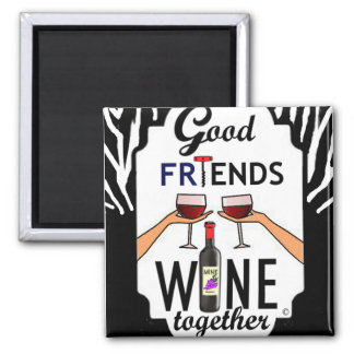 Good Friends Wine Square Magnet