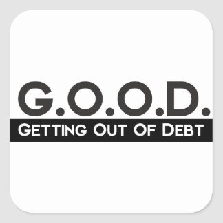 Good Getting Out of Debt Square Sticker