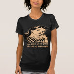 Good Girls Go To Heaven Bad Girls Go Everywhere T-Shirt