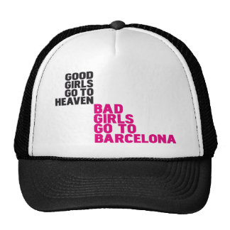 Good girls go to heaven Bad girls go to Barcelona Cap