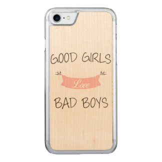 Good girls love bad boys carved iPhone 8/7 case
