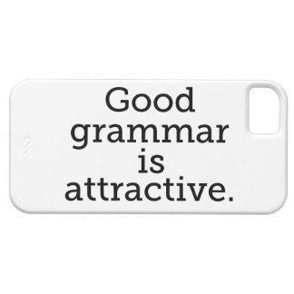Good Grammar is Attractive iPhone 5 Cases