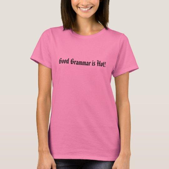 Good Grammar is Hot! T-Shirt