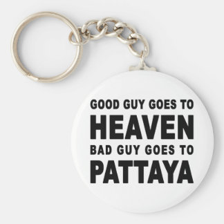 GOOD GUY GOES TO HEAVEN BAD GUY GOES TO PATTAYA KEY RING