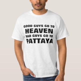 GOOD GUYS GO TO HEAVEN, BAD GUYS GO TO PATTAYA T-Shirt