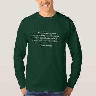 Good is Something You Do T-Shirt