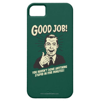 Good Job: Done Anything Stupid 5 Min. Barely There iPhone 5 Case