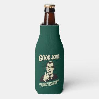 Good Job: Done Anything Stupid 5 Min. Bottle Cooler