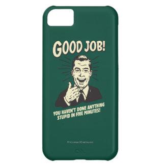 Good Job: Done Anything Stupid 5 Min. iPhone 5C Case