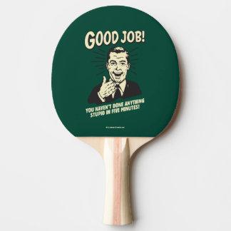 Good Job: Done Anything Stupid 5 Min. Ping Pong Paddle