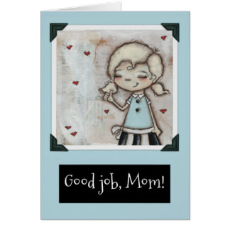 Good Job - MOther's Day card