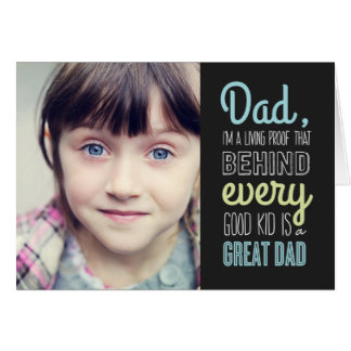 Good Kid Great Dad Fathers Day Photo Card
