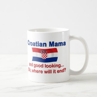 Good Looking Croatian Mama Coffee Mug