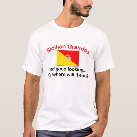 Good Looking Sicilian Grandpa T-Shirt