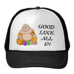 GOOD LUCK ALL IN TEXAS HOLD'EM BUDDA SHOVE HAT