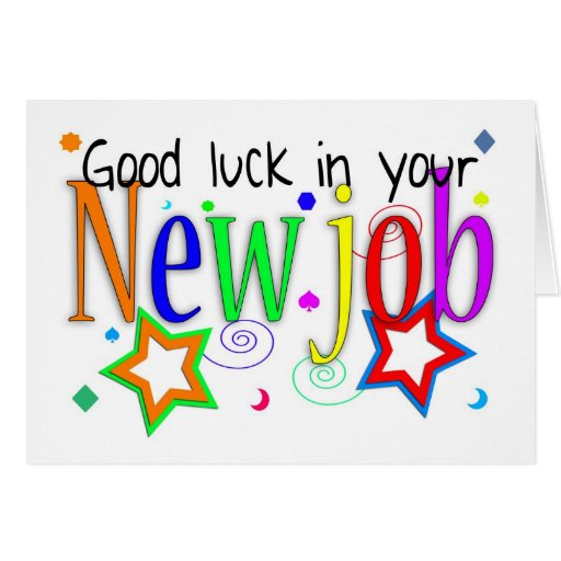 Good Luck In Your New Job Greeting Card - New Job
