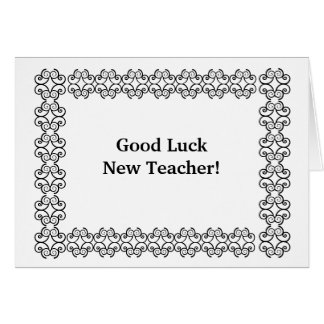 Good Luck New Teacher! Greeting Card