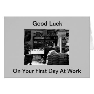 Good Luck On Your First Day At Work Greeting Card