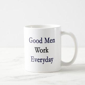 Good Men Work Everyday Coffee Mug