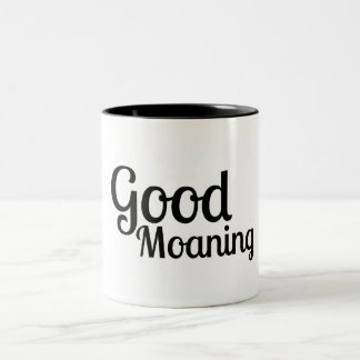 Good Moaning - Funny Mug