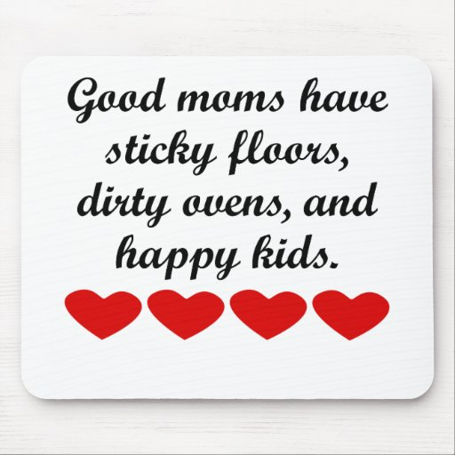 Good Moms Have Happy Kids Mousepads