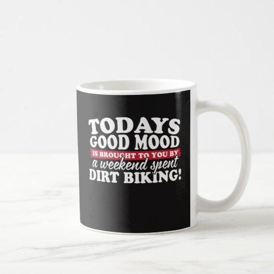 Good Mood Brought By Dirt Biking! Coffee Mug