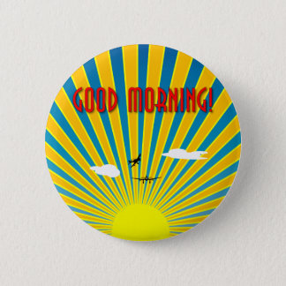 Good Morning! 6 Cm Round Badge