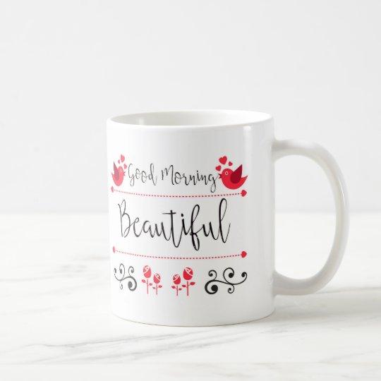 Good Morning Beautiful 11 oz Classic White Mug