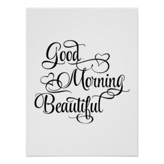 Good Morning Beautiful - Inspirational Poster