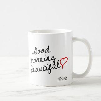 Good Morning Beautiful! Coffee Mugs