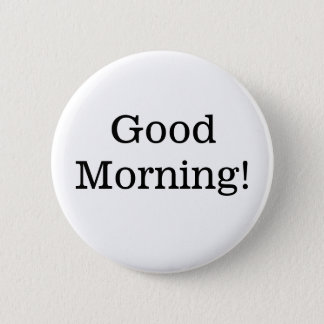 Good Morning Black and White Simple Button
