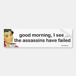 good morning... bumper sticker